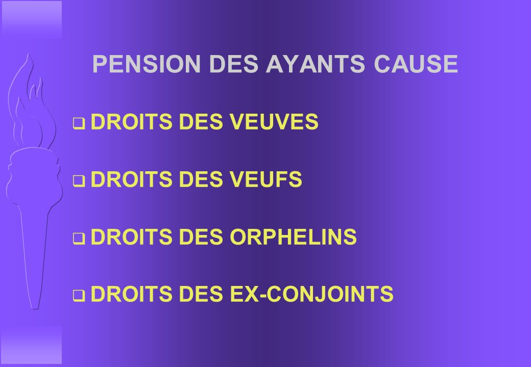 PENSION DES AYANTS CAUSE
