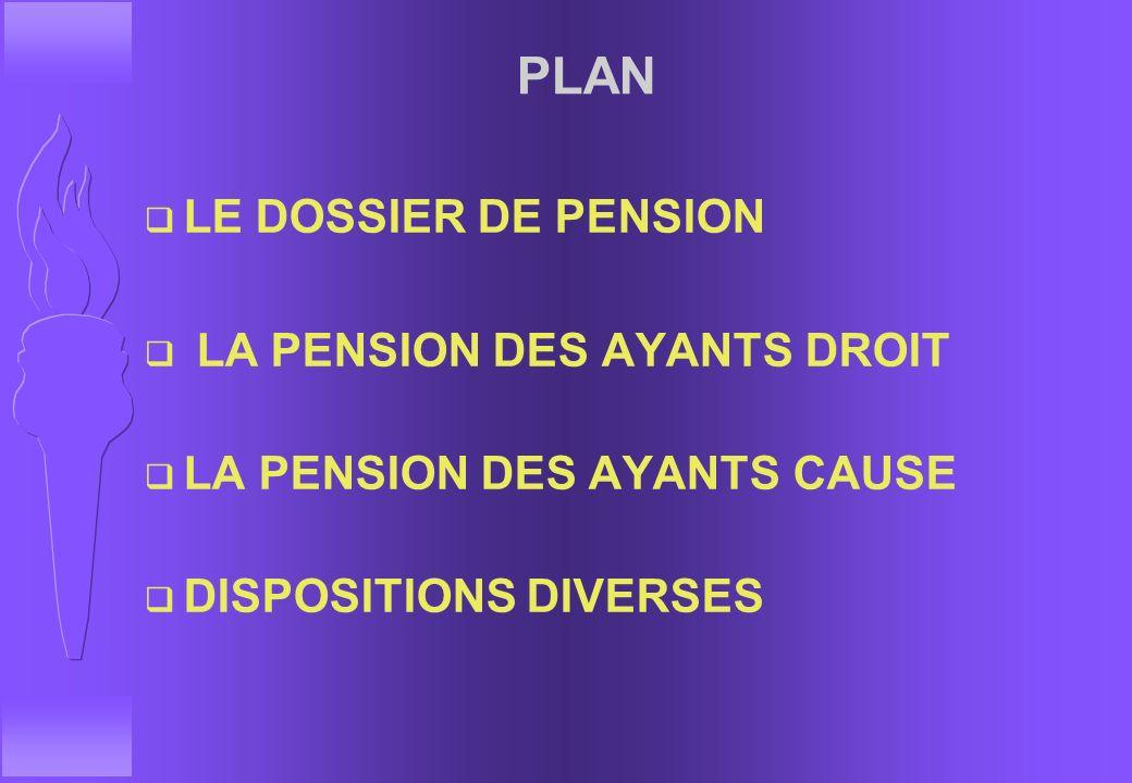 PLAN LE DOSSIER DE PENSION LA PENSION DES AYANTS DROIT