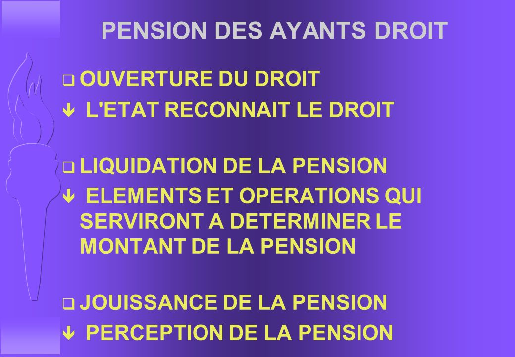 PENSION DES AYANTS DROIT