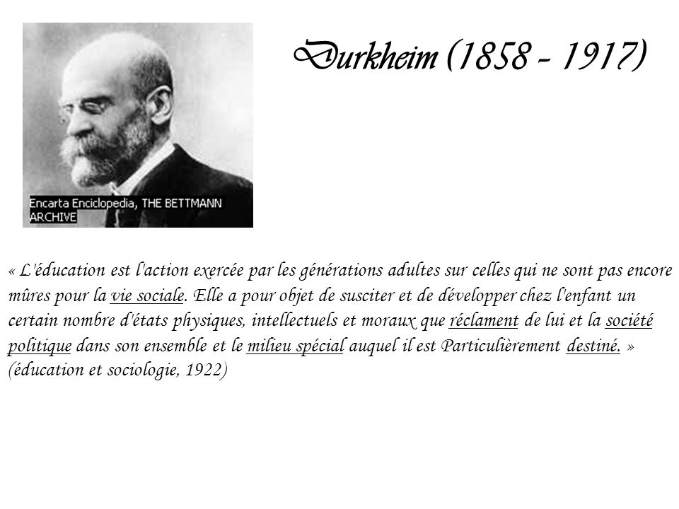 Durkheim (1858 – 1917)