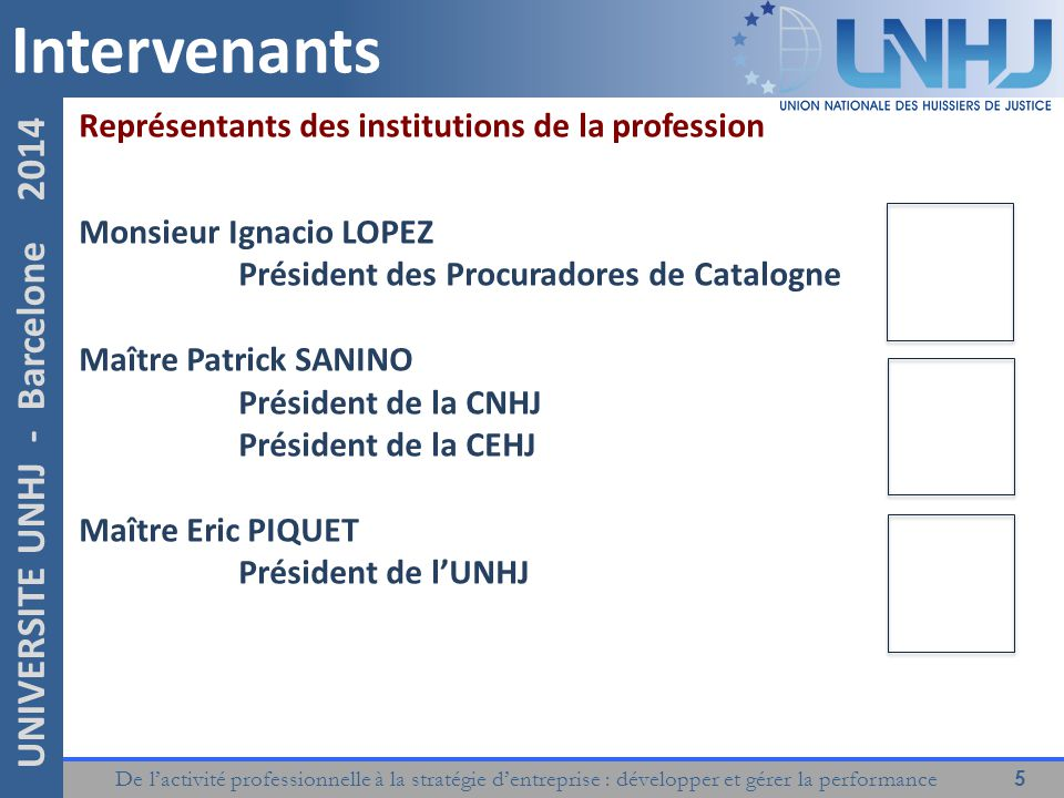 Intervenants Représentants des institutions de la profession