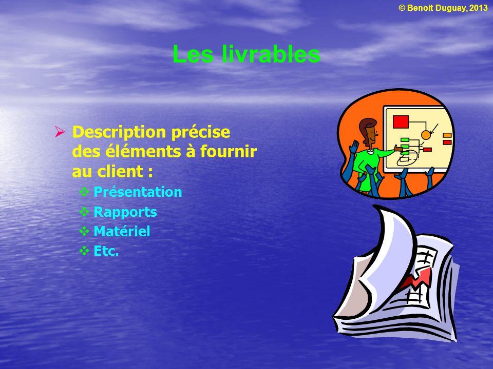 Les livrables Description précise des éléments à fournir au client :