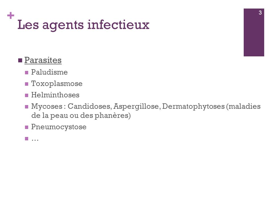 Les agents infectieux Parasites Paludisme Toxoplasmose Helminthoses