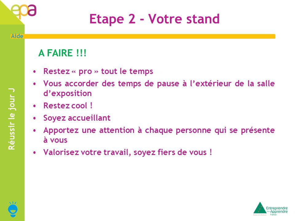 Etape 2 - Votre stand A FAIRE !!! Restez « pro » tout le temps