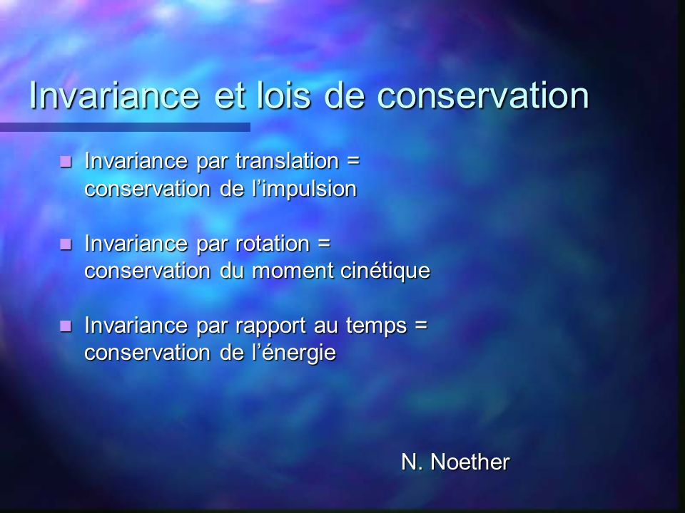 Invariance et lois de conservation