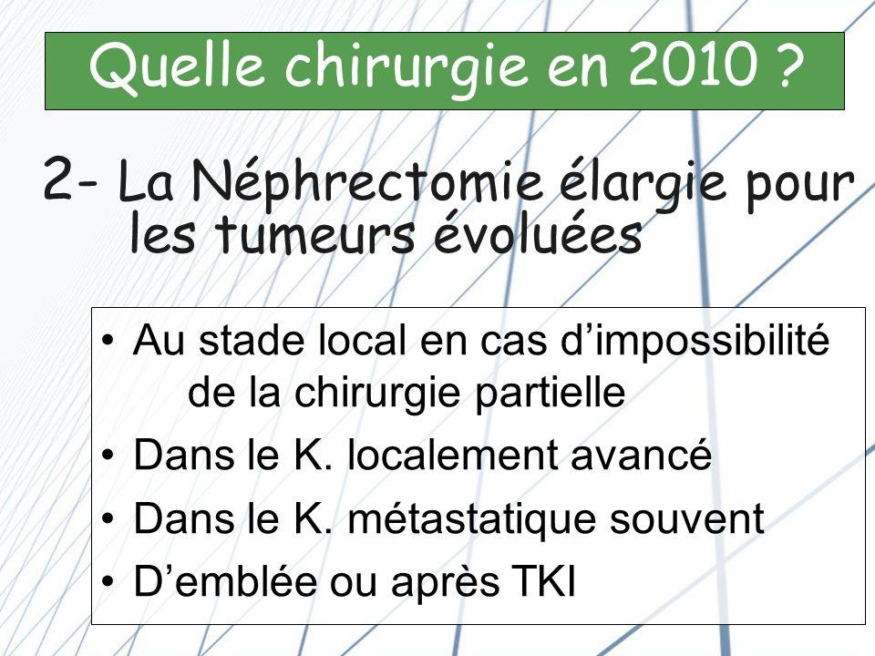2- La Néphrectomie élargie pour les tumeurs évoluées