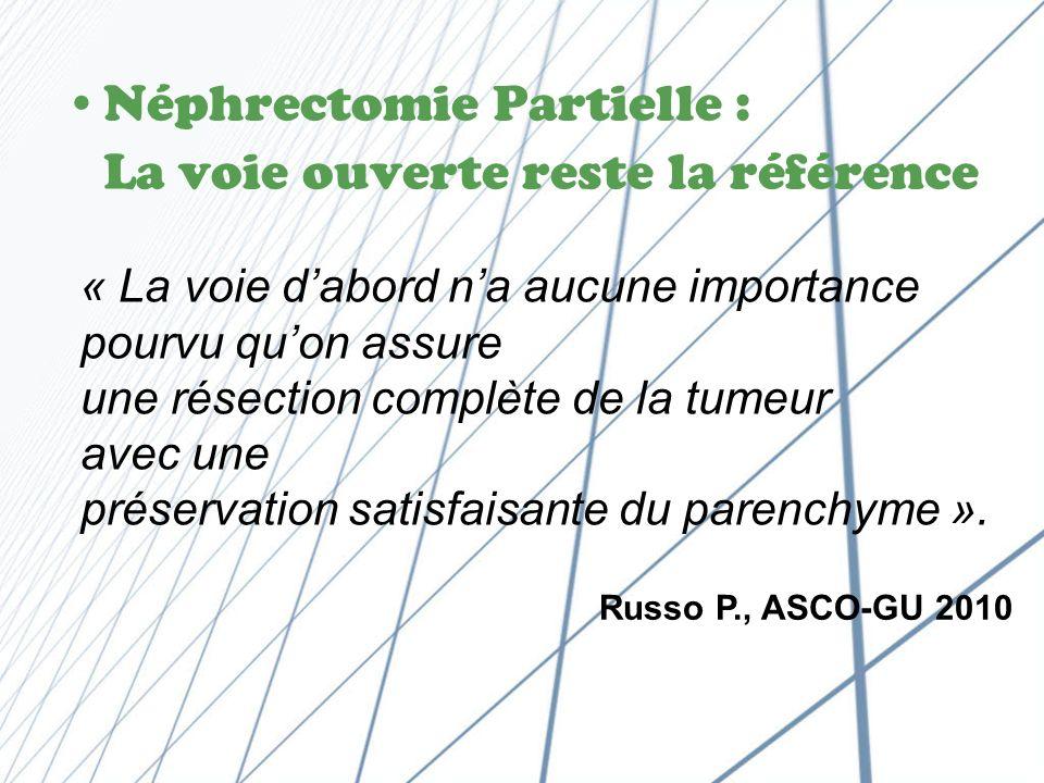 Néphrectomie Partielle : La voie ouverte reste la référence