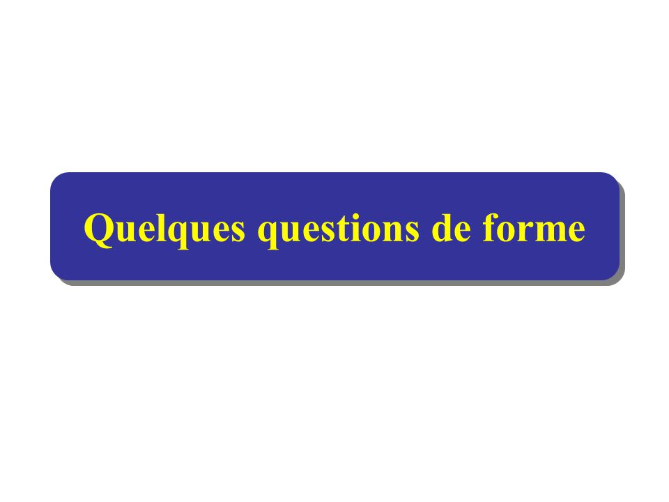 Quelques questions de forme