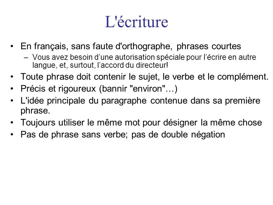L écriture En français, sans faute d orthographe, phrases courtes