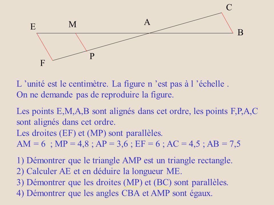 C A. M. E. B. P. L 'unité est le centimètre. La figure n 'est pas à l 'échelle . On ne demande pas de reproduire la figure.