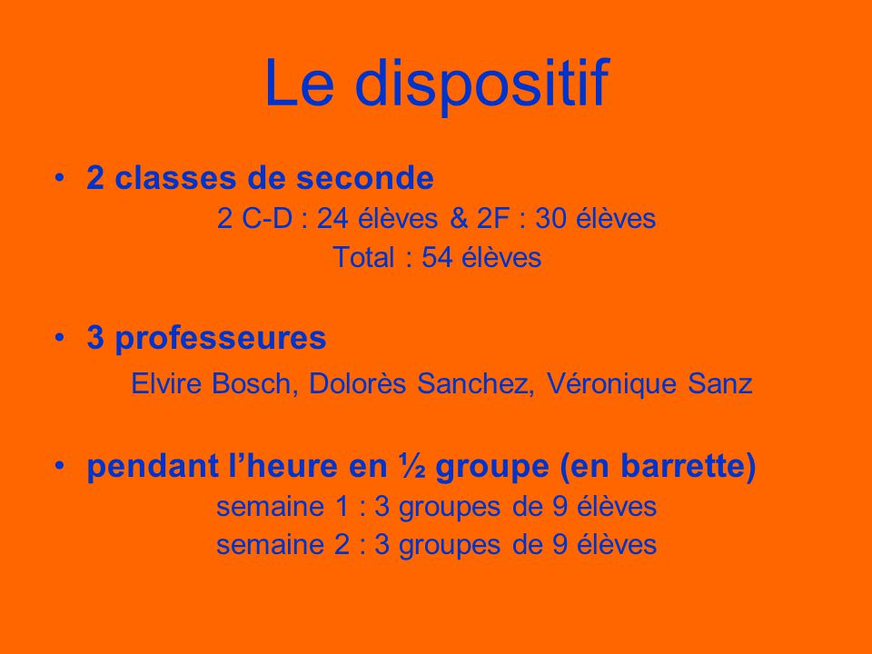 Le dispositif 2 classes de seconde 3 professeures