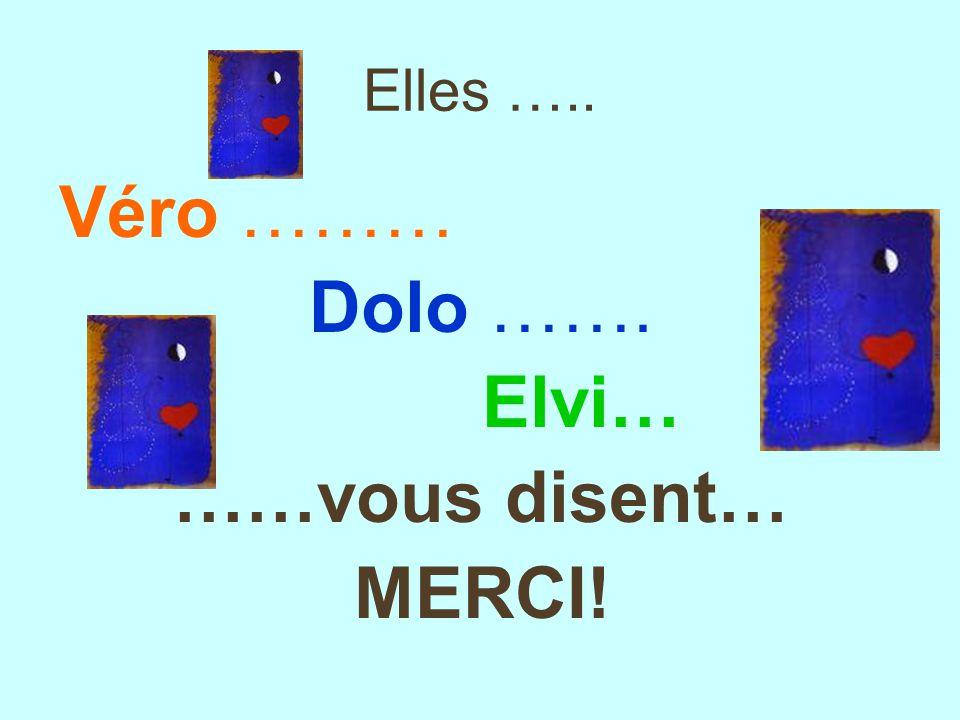 Elvi… ……vous disent… MERCI!