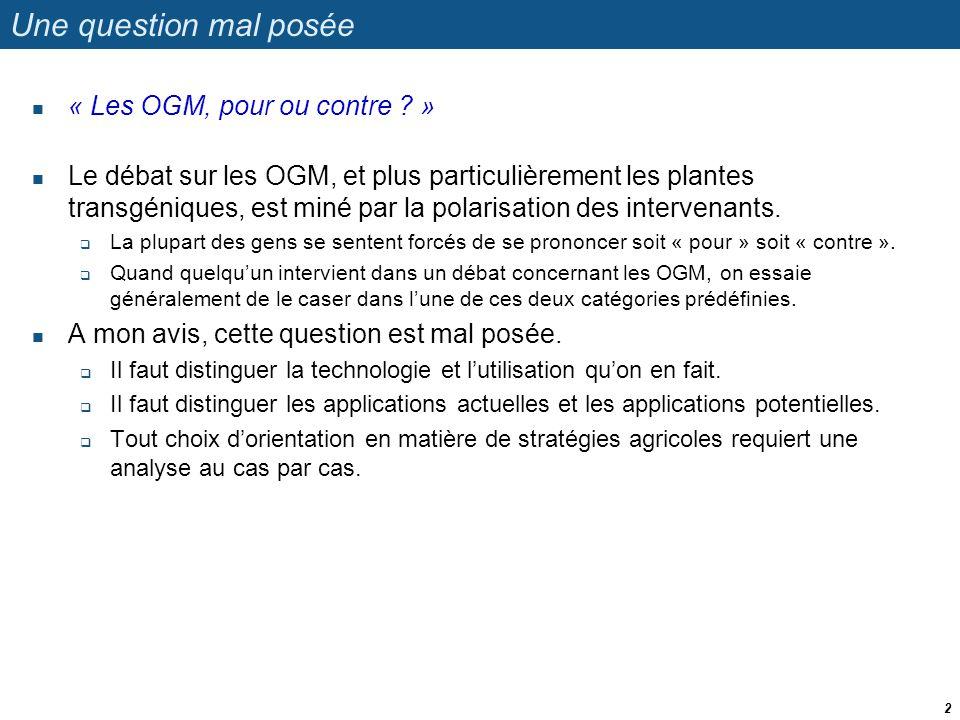 Une question mal posée « Les OGM, pour ou contre »