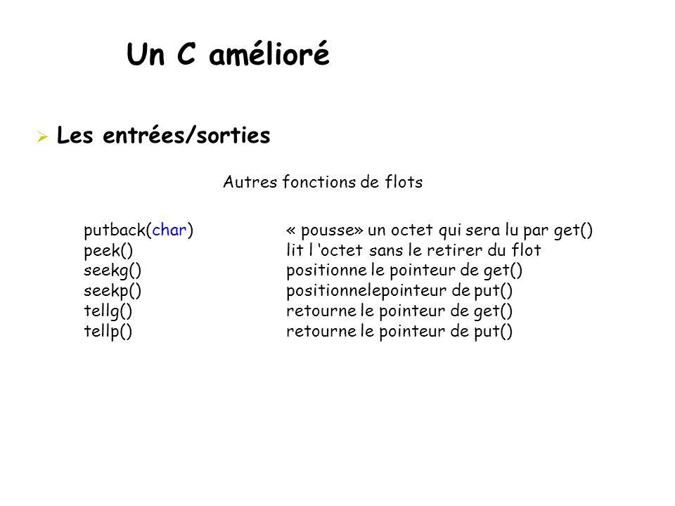 Un C amélioré Les entrées/sorties Autres fonctions de flots