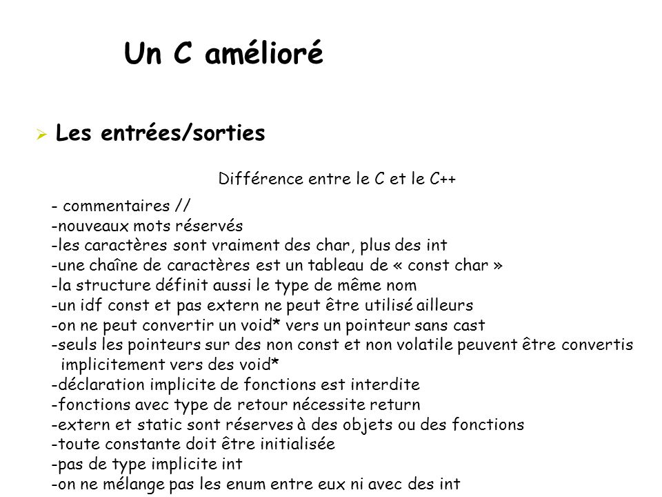 Un C amélioré Les entrées/sorties Différence entre le C et le C++