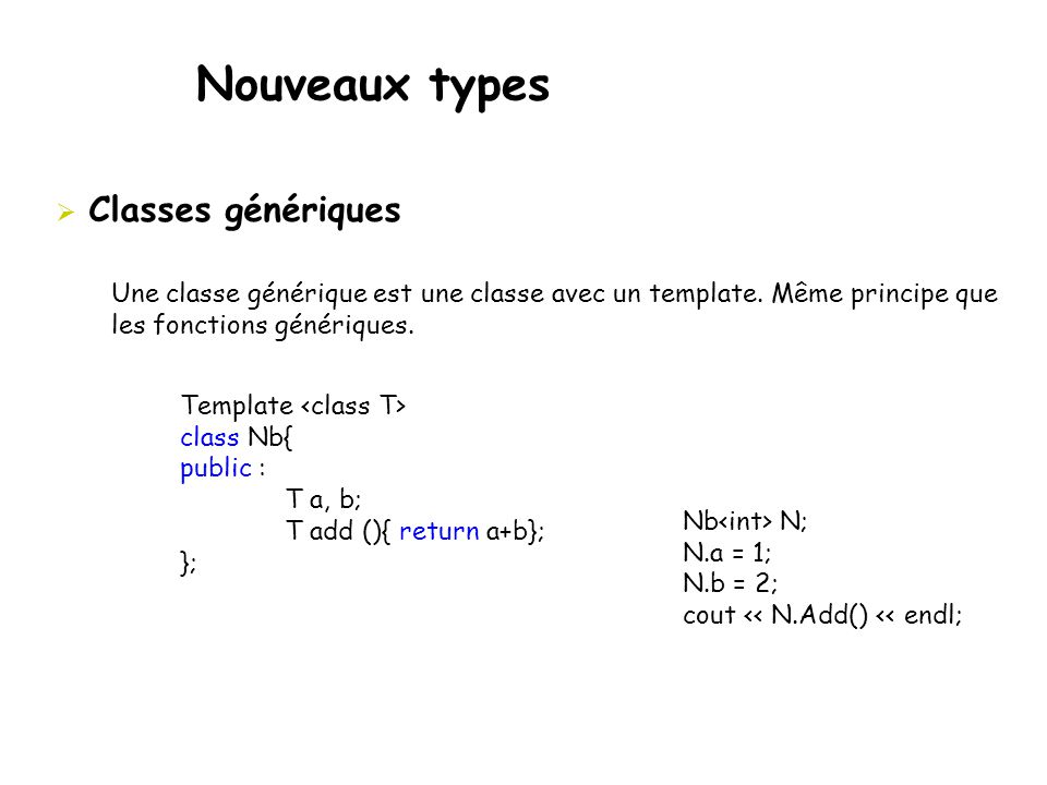 Nouveaux types Classes génériques