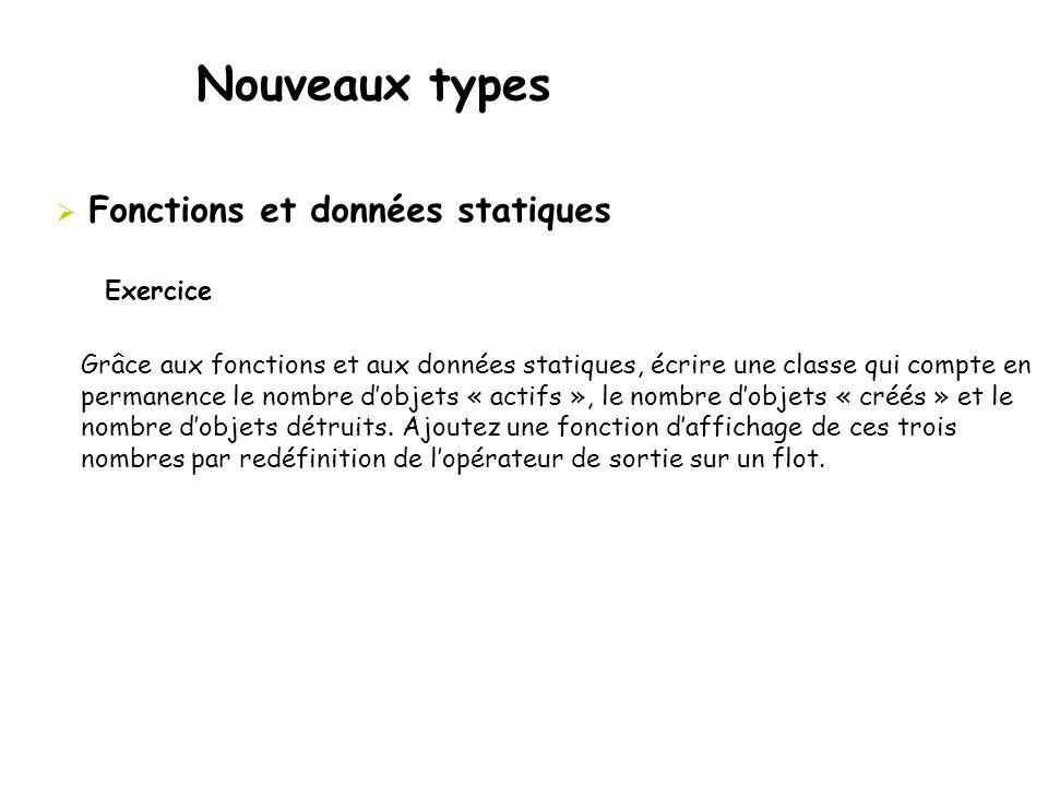 Nouveaux types Fonctions et données statiques Exercice