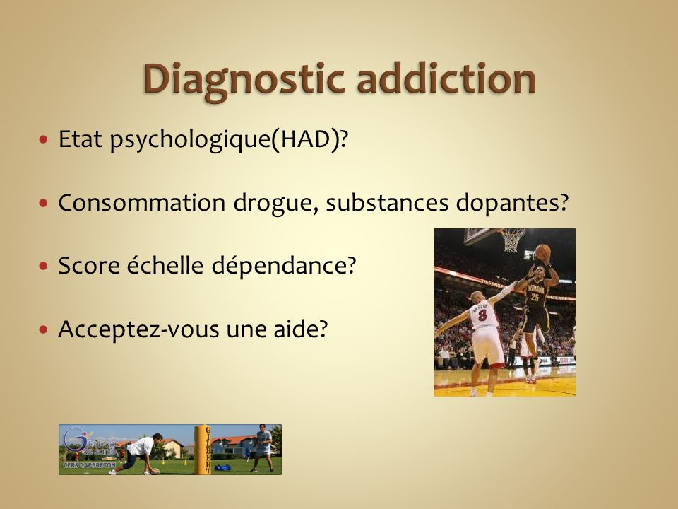 Diagnostic addiction Etat psychologique(HAD)