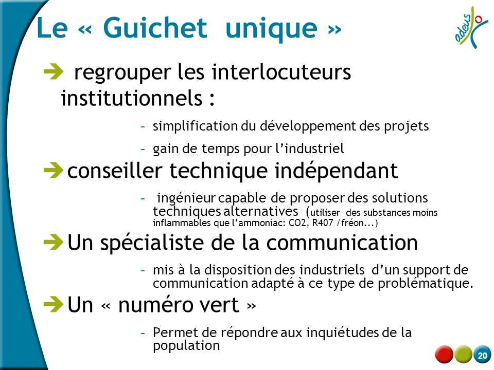 Le « Guichet unique » regrouper les interlocuteurs institutionnels :