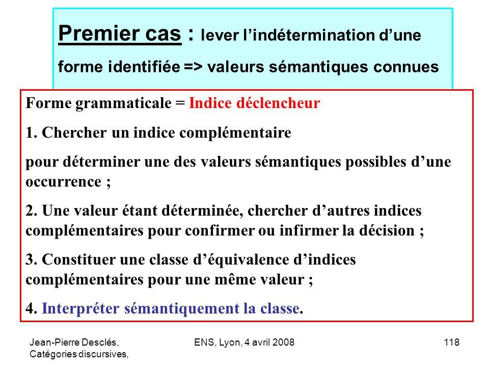 Premier cas : lever l'indétermination d'une forme identifiée => valeurs sémantiques connues