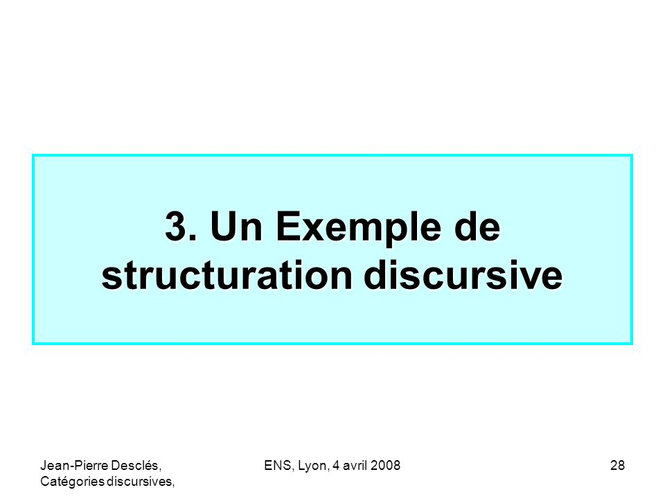 3. Un Exemple de structuration discursive
