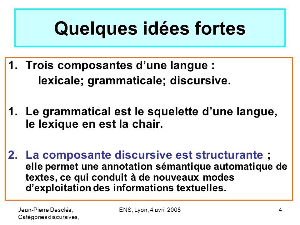 Quelques idées fortes Trois composantes d'une langue :