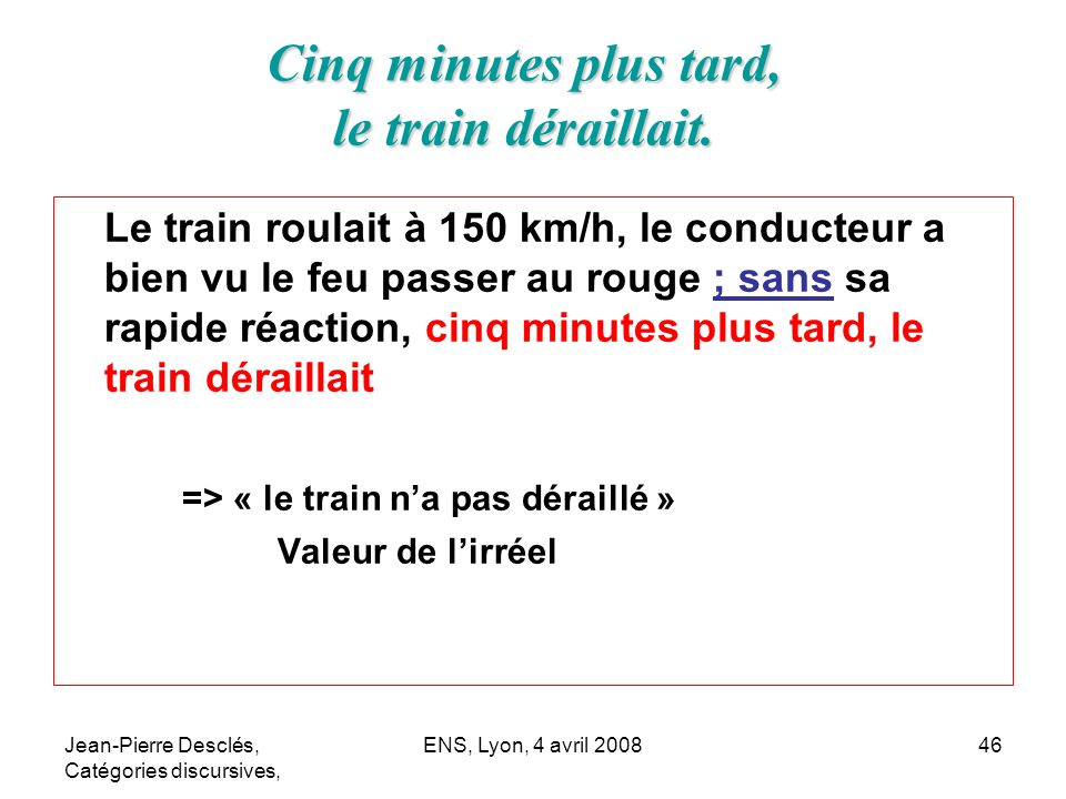 Cinq minutes plus tard, le train déraillait.