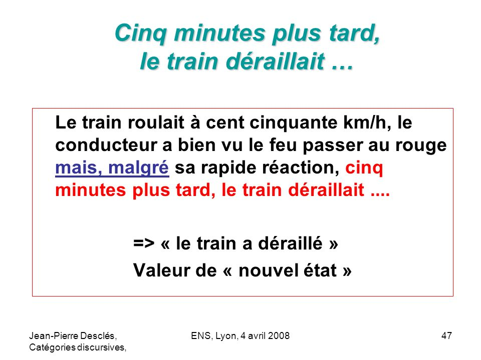 Cinq minutes plus tard, le train déraillait …