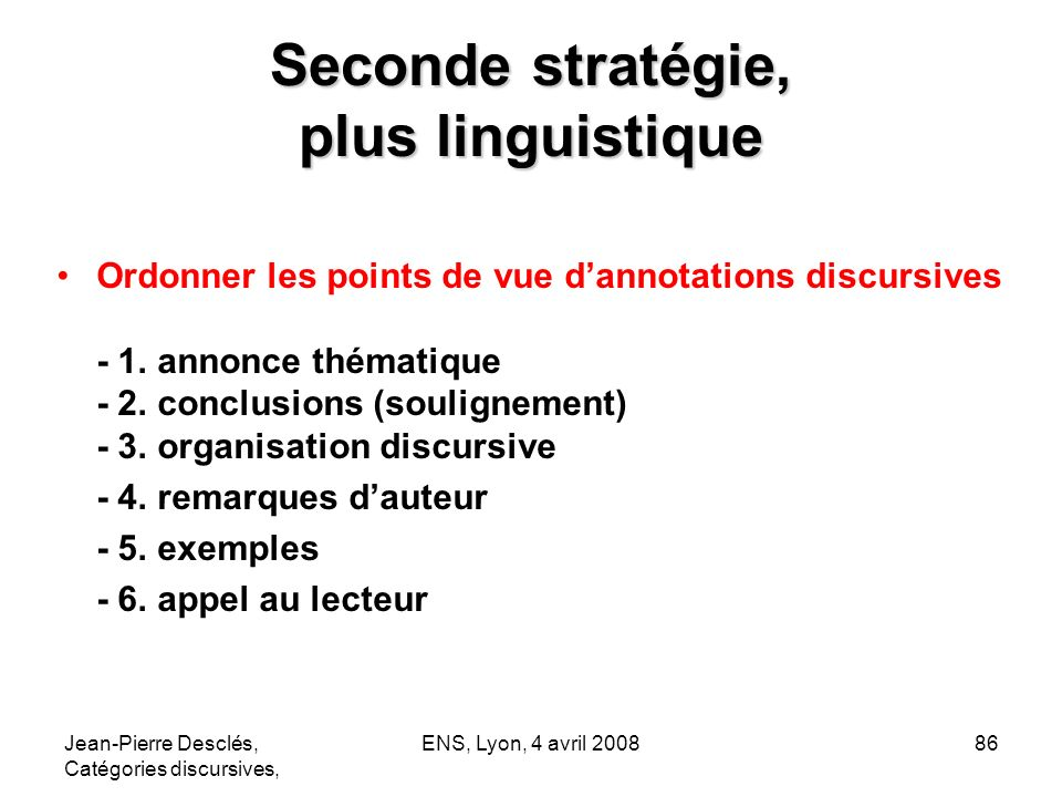 Seconde stratégie, plus linguistique