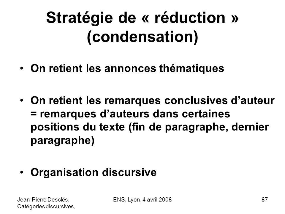 Stratégie de « réduction » (condensation)