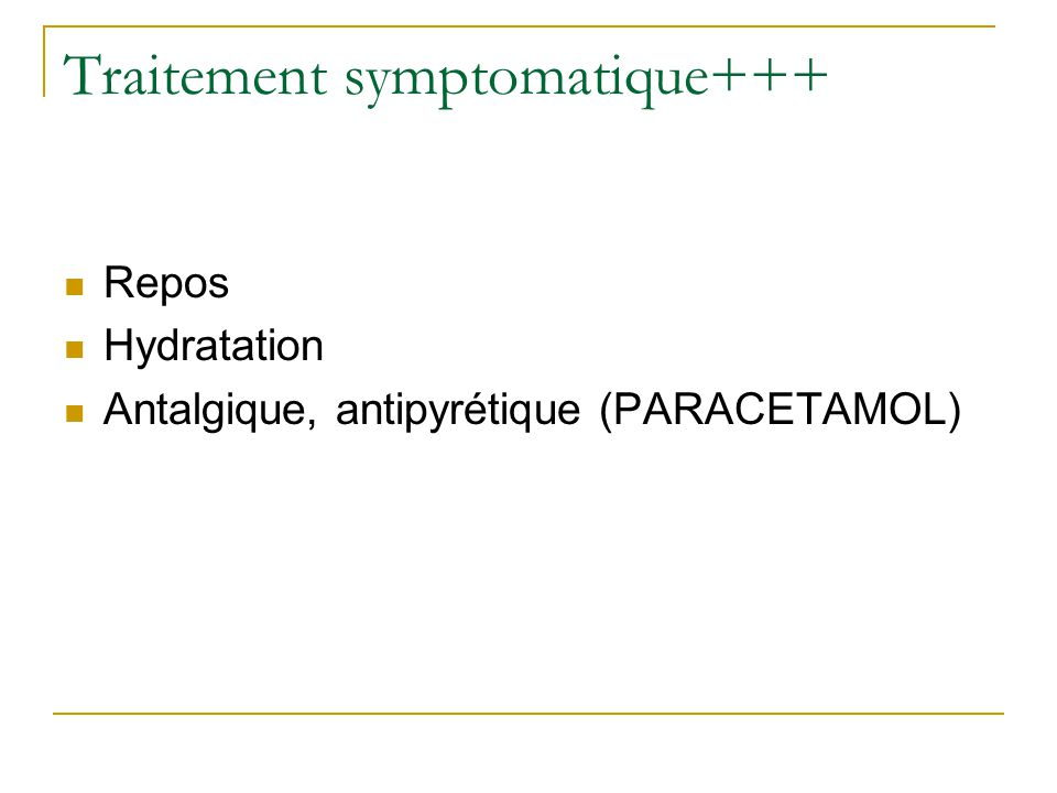 Traitement symptomatique+++