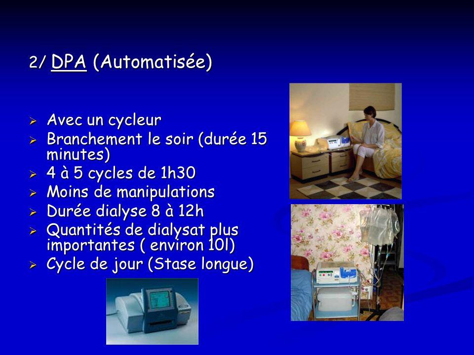 2/ DPA (Automatisée) Avec un cycleur. Branchement le soir (durée 15 minutes) 4 à 5 cycles de 1h30.