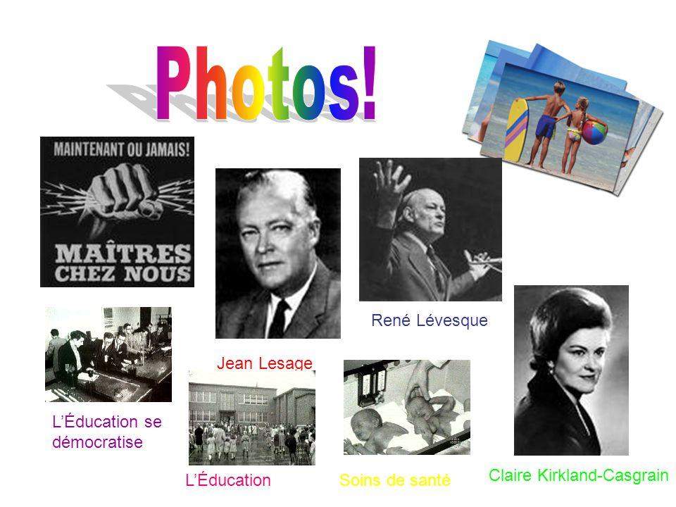 Photos! René Lévesque Jean Lesage L'Éducation se démocratise