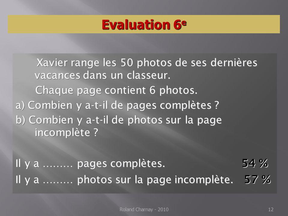 Evaluation 6e Xavier range les 50 photos de ses dernières vacances dans un classeur. Chaque page contient 6 photos.