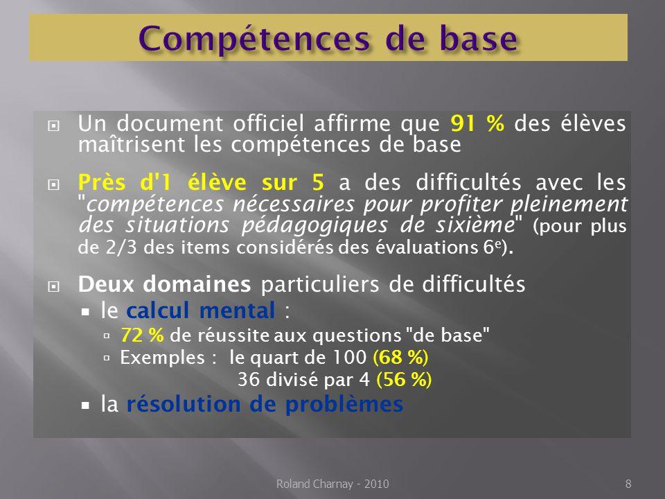 Compétences de base Un document officiel affirme que 91 % des élèves maîtrisent les compétences de base.