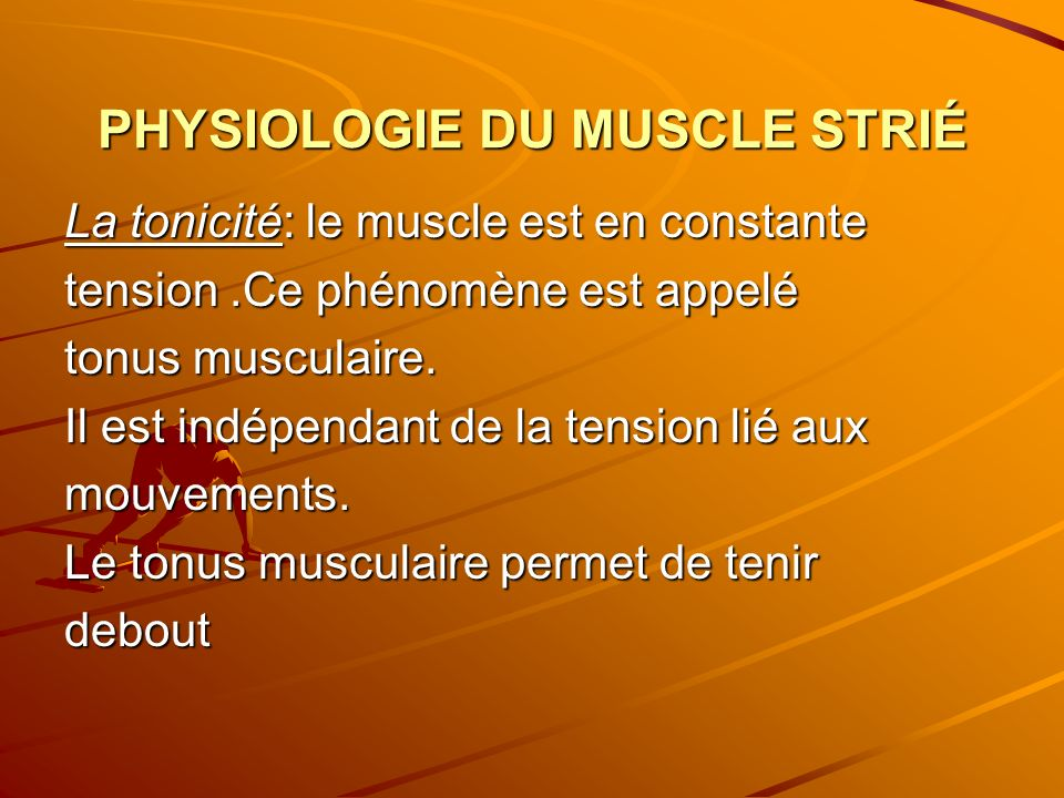 PHYSIOLOGIE DU MUSCLE STRIÉ