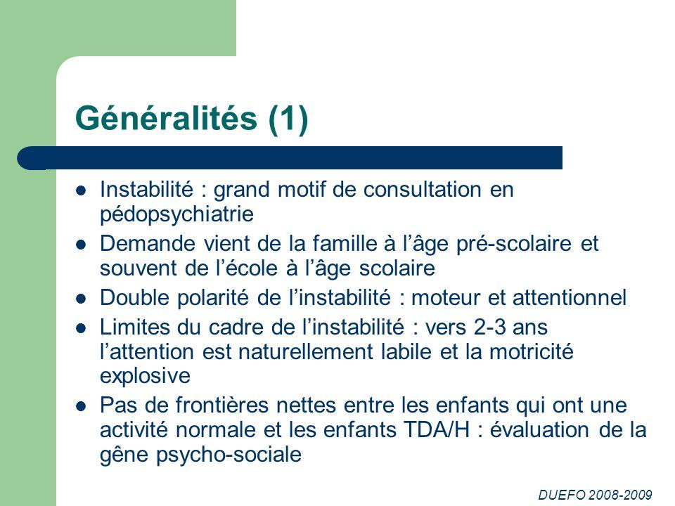 Généralités (1) Instabilité : grand motif de consultation en pédopsychiatrie.