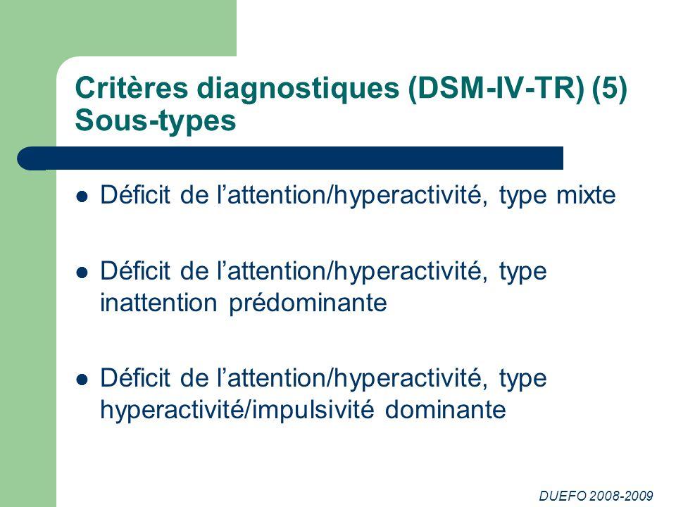 Critères diagnostiques (DSM-IV-TR) (5) Sous-types