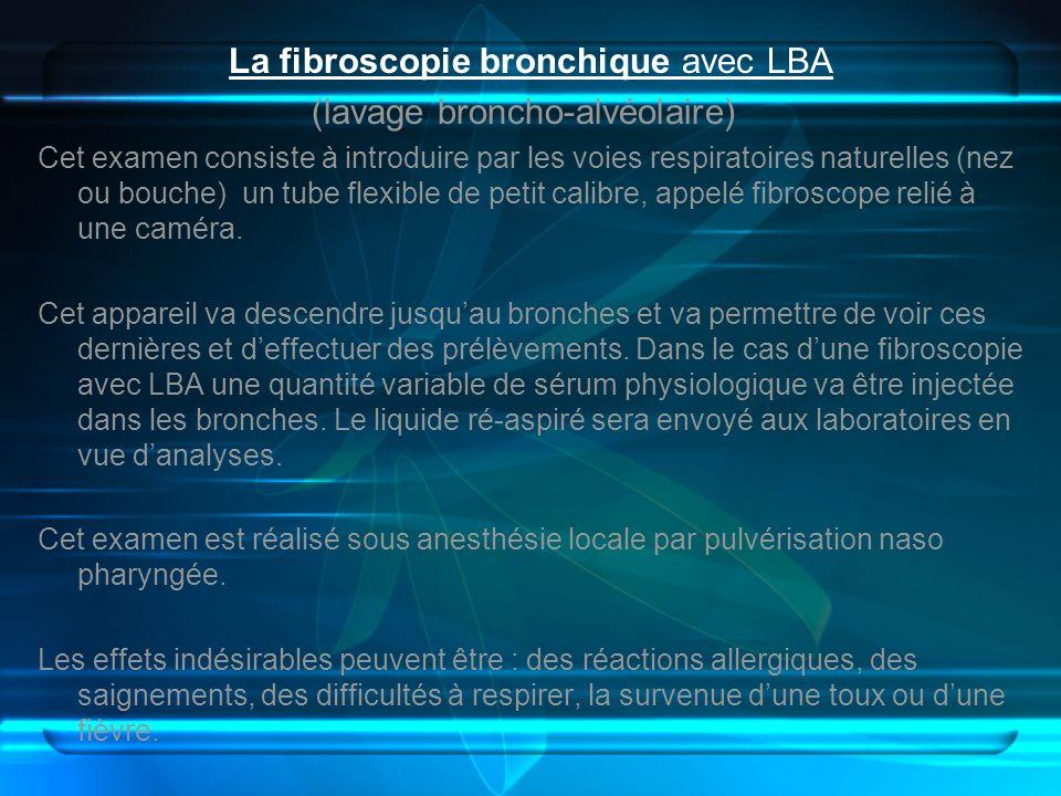 La fibroscopie bronchique avec LBA (lavage broncho-alvéolaire)