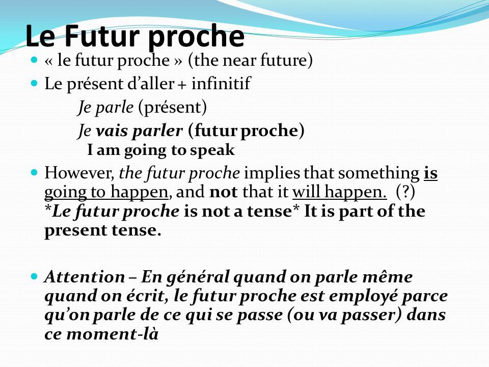 Le Futur proche « le futur proche » (the near future)