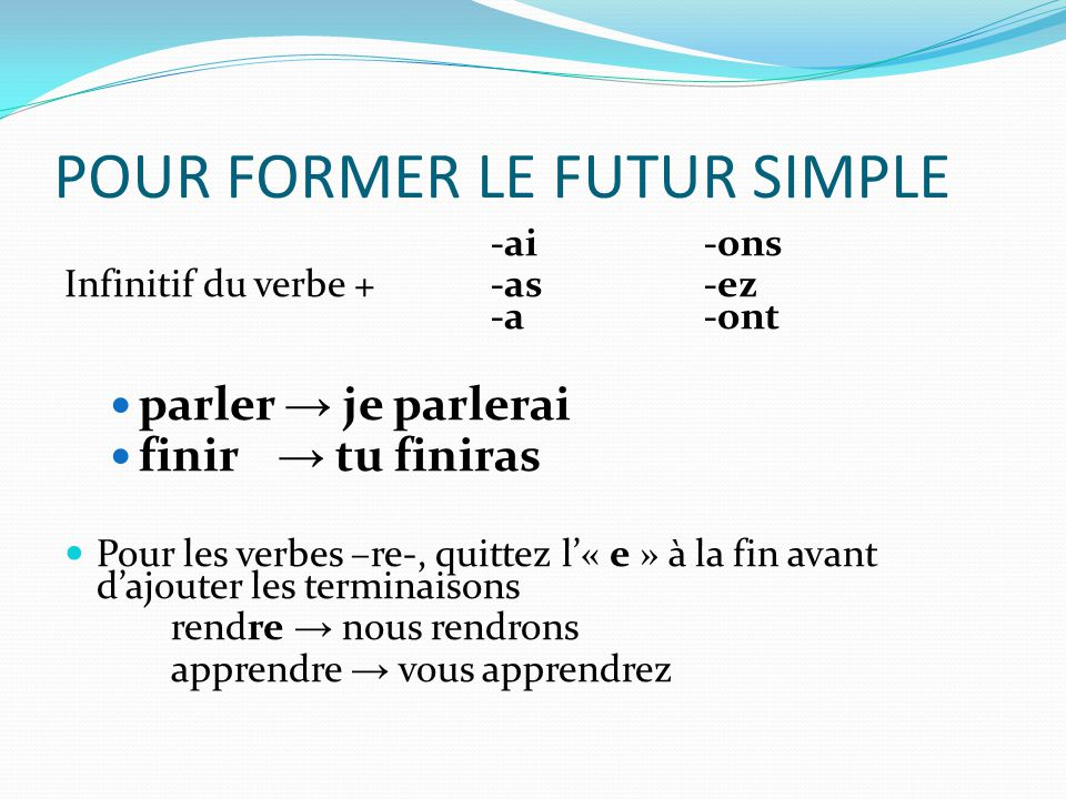 POUR FORMER LE FUTUR SIMPLE