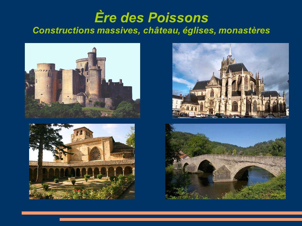 Ère des Poissons Constructions massives, château, églises, monastères