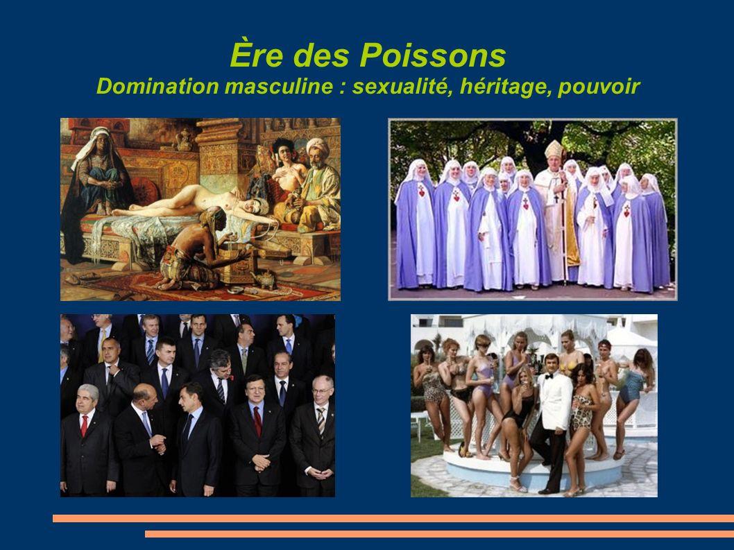 Ère des Poissons Domination masculine : sexualité, héritage, pouvoir