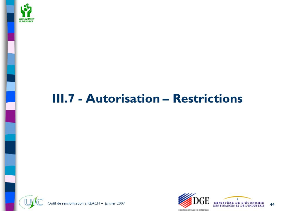 III.7 - Autorisation – Restrictions