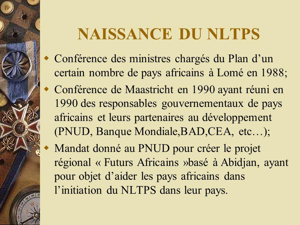 NAISSANCE DU NLTPS Conférence des ministres chargés du Plan d'un certain nombre de pays africains à Lomé en 1988;