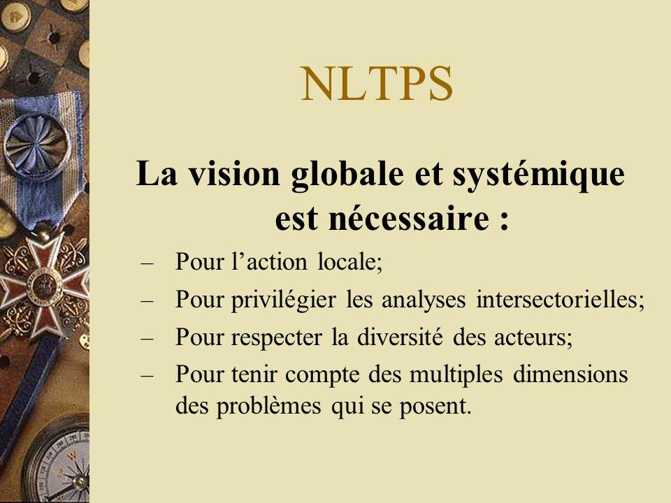 La vision globale et systémique est nécessaire :