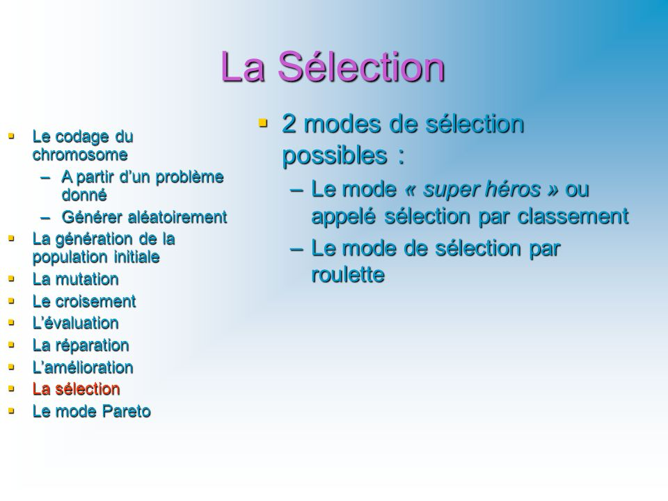 La Sélection 2 modes de sélection possibles :