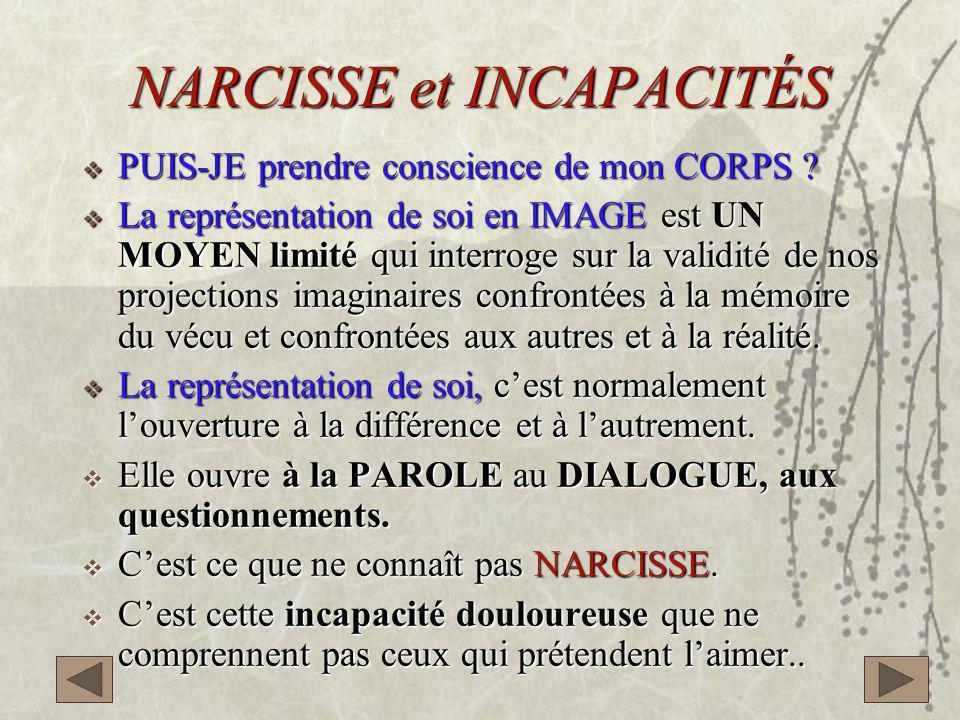 NARCISSE et INCAPACITÉS