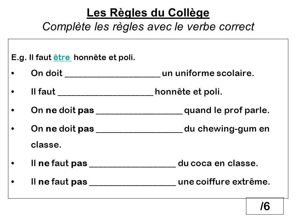 Les Règles du Collège Complète les règles avec le verbe correct