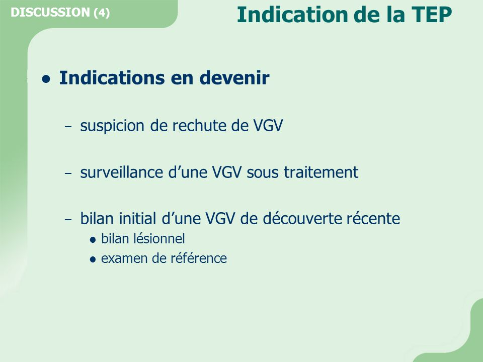 Indication de la TEP Indications en devenir
